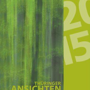 Wischwald (Foto: Manuela Hahnebach) . Titelblatt . Literaturkalender Thüringer Ansichten 2015